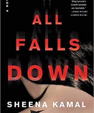 New Today: <i>It All Falls Down</i> by Sheena Kamal