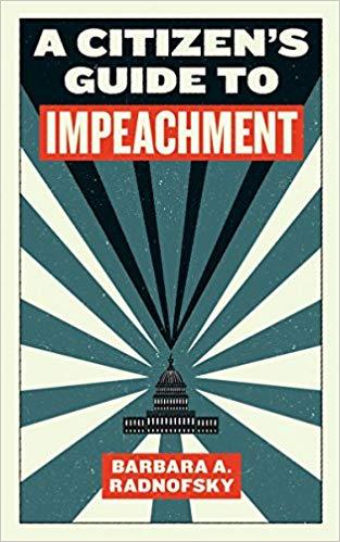 Non-Fiction: A Citizen's Guide to Impeachment  by Barbara A. Radnofsky