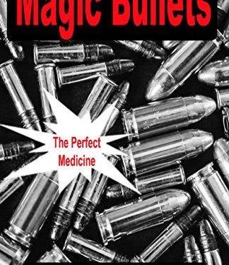 This Just In… <i>Magic Bullets</i>  by Keith Jahans
