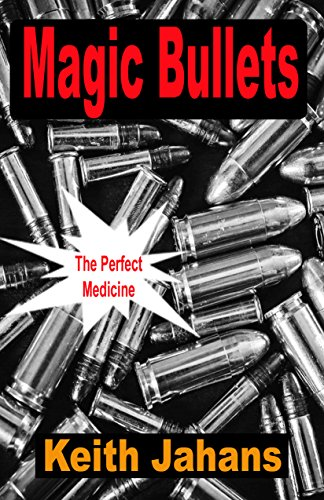 This Just In… Magic Bullets  by Keith Jahans