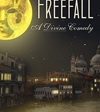 This Just In… <i>Freefall: A Divine Comedy</i>  by Lily Iona MacKenzie