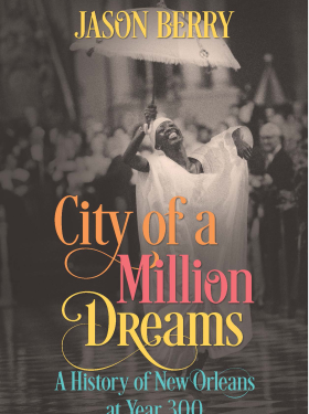 New Orleans Comes Alive in  <i>City of a Million Dreams</i>