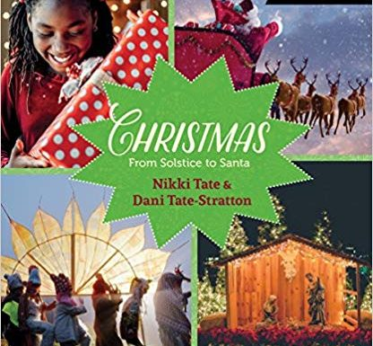 Children's Books: <i>Christmas: from Solstice to Santa</i>  by Nikki Tate and Dani Tate-Stratton