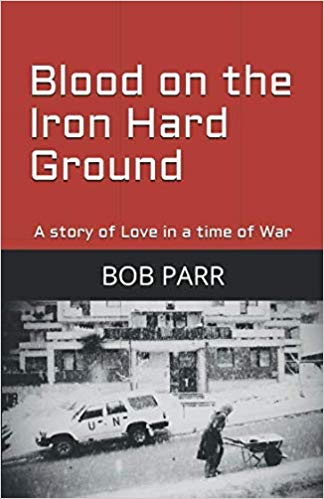 This Just In… Blood on the Iron Hard Ground by Bob Parr