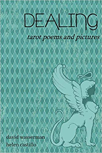 Dealing: Tarot Poems and Pictures  by David Wasserman