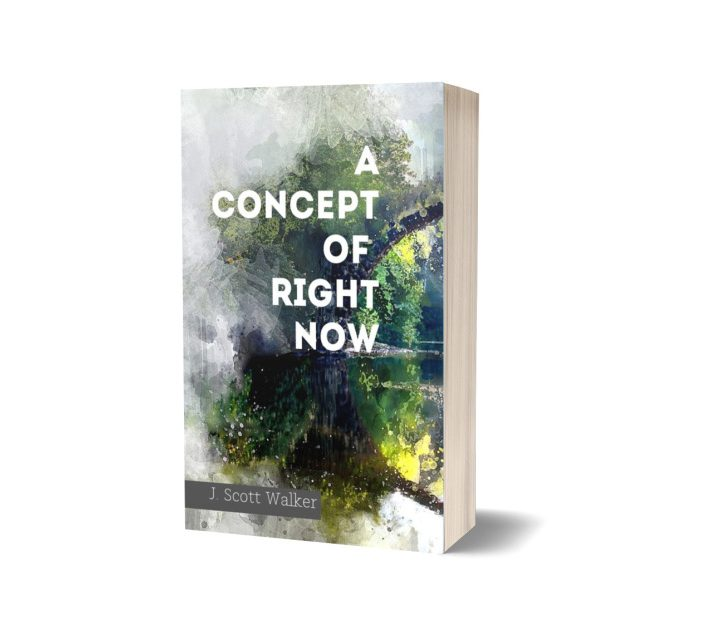 Poetry: A Concept of Right Now  by J. Scott Walker