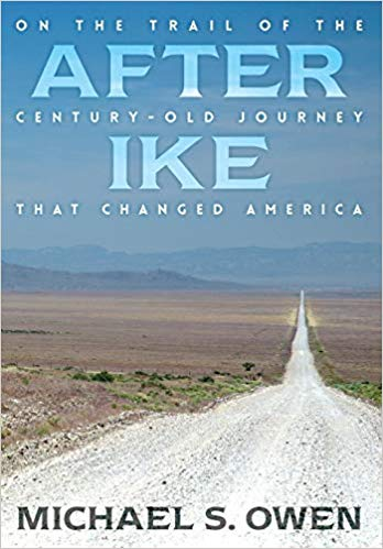 Non-Fiction: After Ike: On the Trail of the Century-Old Journey that Changed America  by Michael Owen