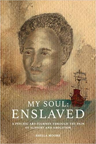 This Just In… My Soul: Enslaved   by Sheila Moore