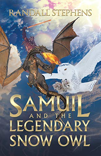 SF/F: Samuil and the Legendary Snow Owl by Randall Stephens
