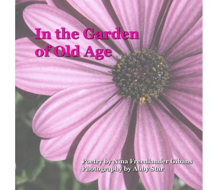 Poetry: In the Garden of Old Age by Nina Freedlander Gibans