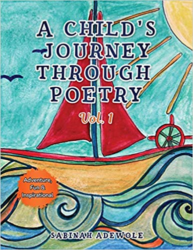 Children's Books: A Child's Journey Through Poetry by Sabinah Adewole