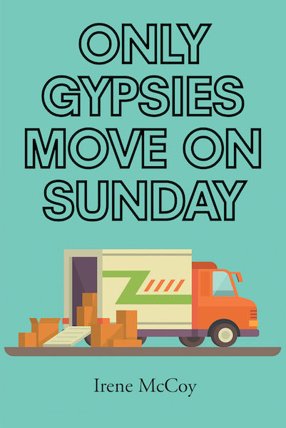 Biography: Only Gypsies Move on Sunday by Irene McCoy