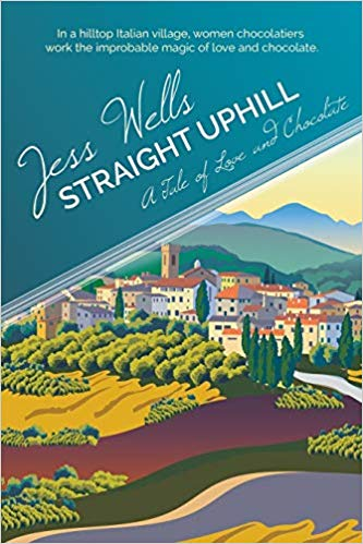 New Today: Straight Uphill: A Tale of Love and Chocolate by Jess Wells