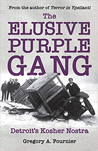 Non-Fiction: The Elusive Purple Gang  by Gregory A. Fournier