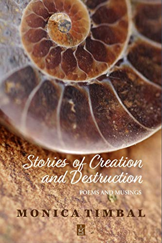 This Just In: Stories of Creation and Destruction by Monica Timbal
