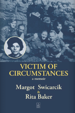 Memoir: Victim of Circumstances by Margot Swicarcik and Rita Baker