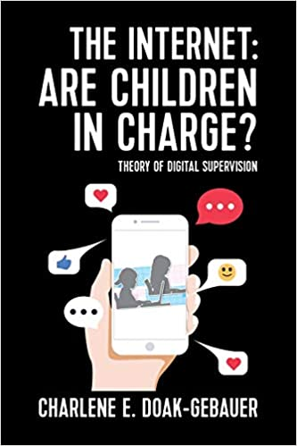 Non-Fiction: The Internet: Are Children In Charge?  by Charlene E. Doak-Gebauer