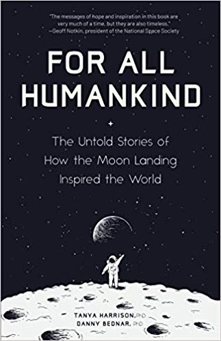 Non-Fiction: For All Humankind  by Tanya Harrison and Danny Bednar