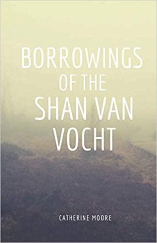 Poetry: Borrowings of the Shan Van Vocht  by Catherine Moore