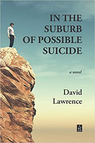 Fiction: In the Suburb of Possible Suicide  by David Lawrence