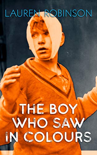This Just In… The Boy Who Saw in Colours by Lauren Robinson