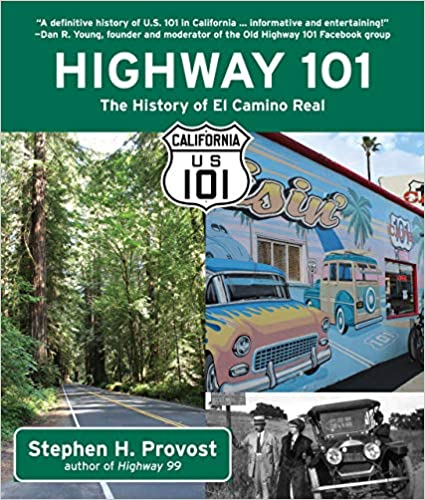 Non-Fiction: Highway 101: the History of the El Camino Real  by Stephen H. Provost