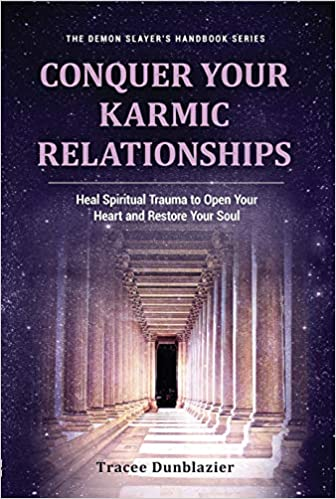 Art & Culture: Conquer Your Karmic Relationships  by Tracee Dunblazier
