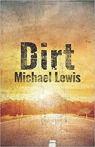Dirt by Michael Lewis