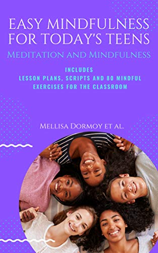 Art & Culture: Easy Mindfulness for Today's Teens by Mellisa Dormoy