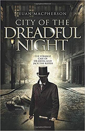 This Just In… City of the Dreadful Night  by Euan Macpherson