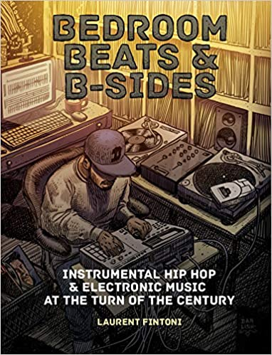 Art & Culture: Bedroom Beats & B-Sides  by Laurent Fintoni
