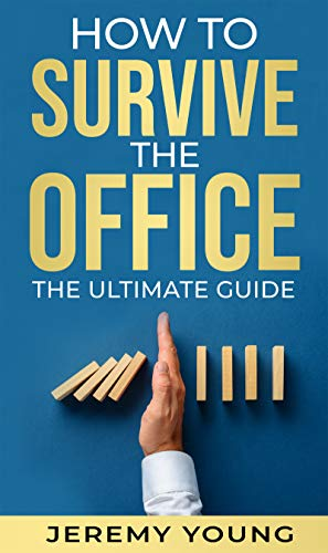 How to Survive the Office