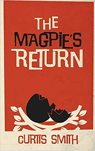 Young Adult: The Magpie's Return  by Curtis Smith