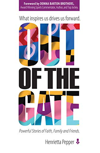 Non-Fiction: Out of the Gate  by Henrietta Pepper