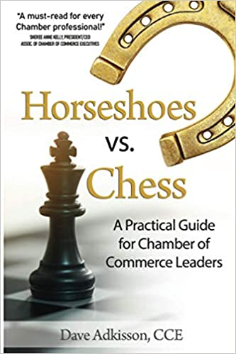 Non-Fiction: Horseshoes vs. Chess: A Practical Guide for Chamber of Commerce Leaders  by Dave Adkisson