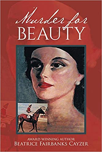 Crime Fiction:  Murder for Beauty  by Beatrice Fairbanks Cayzer