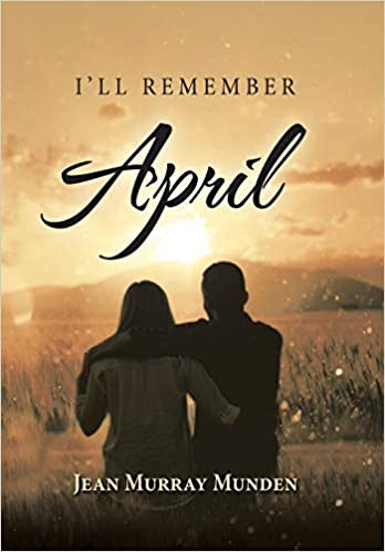 Fiction: I'll Remember April  by Jean Murray Munden