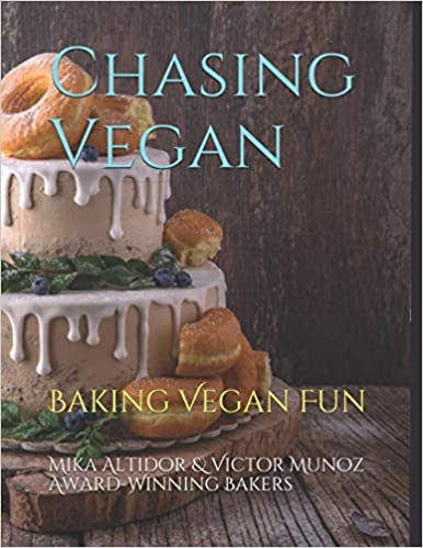 Cookbooks: Chasing Vegan  by Mika Altidor and Victor Munoz