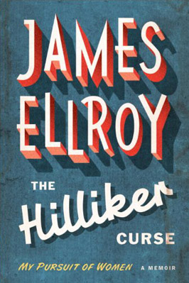 Biography The Hilliker Curse: My Pursuit of Women by James Ellroy