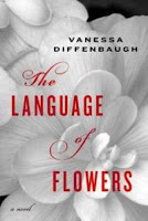 Fiction: The Language of Flowers by Vanessa Diffenbaugh