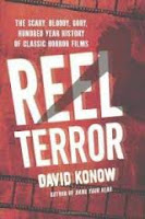 Holiday Gift Guide: Reel Terror: The Scary, Bloody, Gory, Hundred-Year History of Classic Horror Films by David Konow