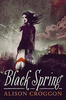 Young Adult: Black Spring By Alison Croggon