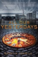 Young Adult Fiction: All Our Yesterdays By Cristin Terrill