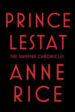 Fiction: Prince Lestat by Anne Rice