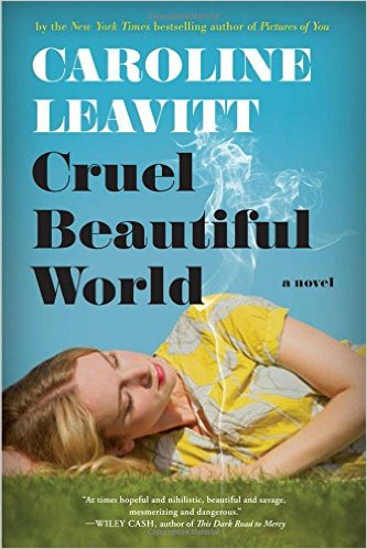 Fiction: Cruel Beautiful World  by Caroline Leavitt