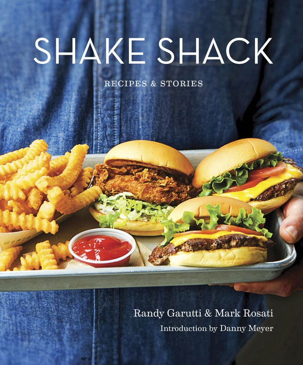Cookbooks: <i>Shake Shack Recipes and Stories</i> <br>by Randy Garutti, Mark Rosati and Dorothy Kalins