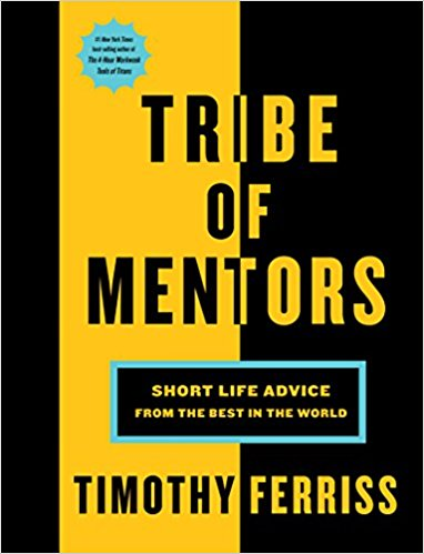 Non-Fiction: Tribe of Mentors  by Timothy Ferriss