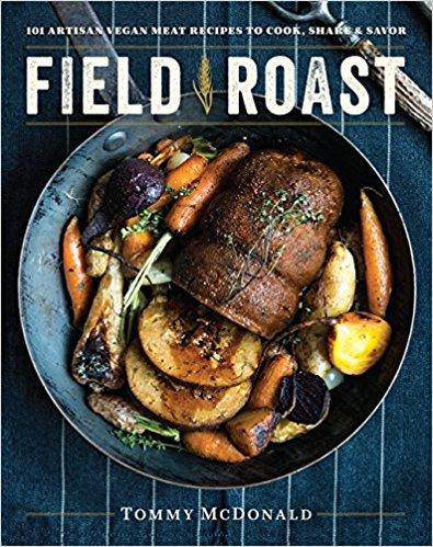 Cookbooks: Field Roast  by Tommy McDonald