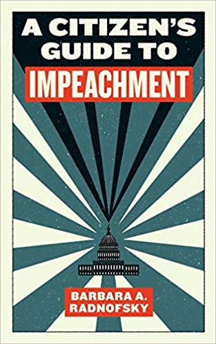 Non-Fiction: A Citizen's Guide to Impeachment  by Barbara A. Radnofsky