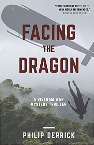 This Just In… Facing the Dragon: A Vietnam War Mystery Thriller by Philip Derrick